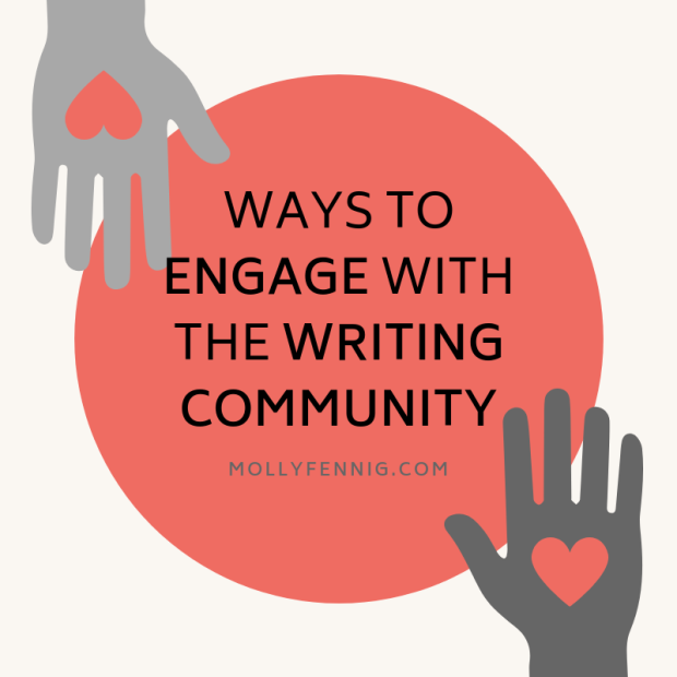 WAYS TO ENGAGE WITH THE WRITING COMMUNITY